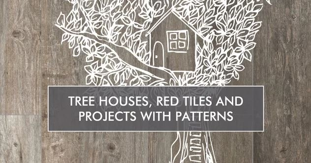 Tree Houses and Projects with Patterns
