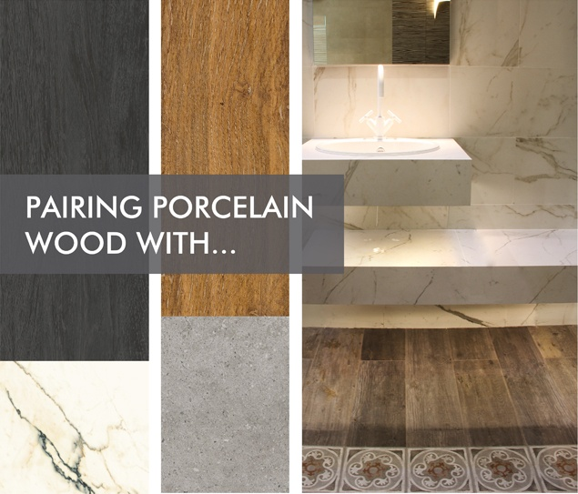 pairings with porcelain wood